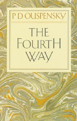 The Fourth Way - Ouspensky, P D