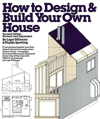How to Design and Build Your Own House - DiDonno, Lupe, and Sperling, Phyllis