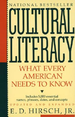 Cultural Literacy: What Every American Needs to Know - Hirsch, E D, Jr., and Mulcahy, Pat (Editor)