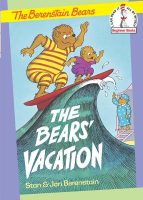 The Bears' Vacation - Berenstain, Stanley, and Berenstain, Jan