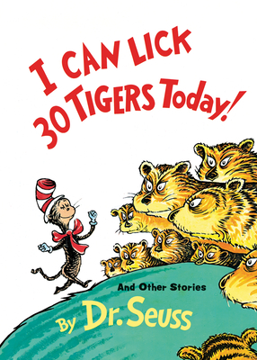 I Can Lick 30 Tigers Today! and Other Stories - Dr Seuss