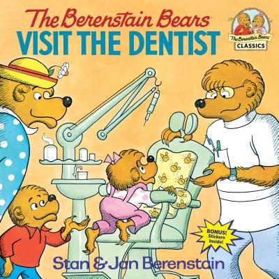 The Berenstain Bears Visit the Dentist - Berenstain, Stan, and Berenstain, Jan, and Berenstain