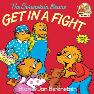 The Berenstain Bears Get in a Fight - Berenstain, Stan, and Berenstein, and Berenstain, Jan