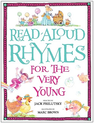 Read-Aloud Rhymes for the Very Young - Trelease, Jim, and Prelutsky, Jack (Editor)