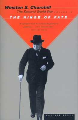 The Hinge of Fate - Churchill, Winston, and Keegan, John (Foreword by)