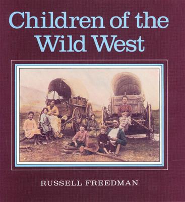 Children of the Wild West - Freedman, Russell
