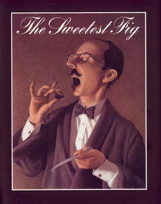 The Sweetest Fig - Van Allsburg, Chris