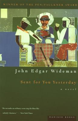 Sent for You Yesterday - Wideman, John Edgar