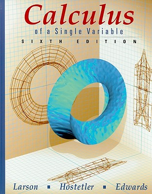 Calculus of a Single Variable - Larson, Roland E, and Hostetler, Robert P, and Edwards, Bruce H