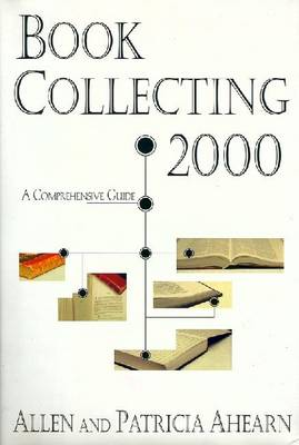 Book Collecting 2000 - Ahearn, Allen, and Ahearn, Patricia
