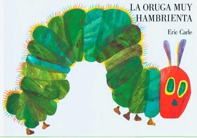 La Oruga Muy Hambrienta: Board Book -
