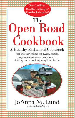 The Open Road Cookbook - Lund, JoAnna M, and Alpert, Barbara