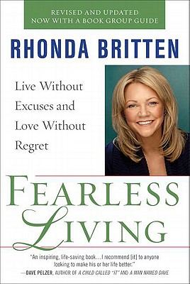 Fearless Living: Live Without Excuses and Love Without Regret - Britten, Rhonda