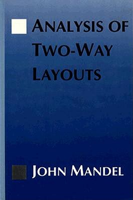 The Analysis of Two-Way Layouts - Mandel, John