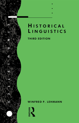 Historical Linguistics: An Introduction - Lehmann, Winfred Philipp, and Lehmann, W, and Lehmann Winfred