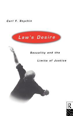 Law's Desire - Stychin, Carl F