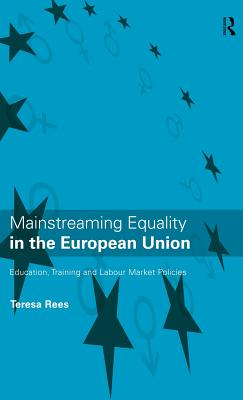 Mainstreaming Equality in the European Union - Rees, Teresa