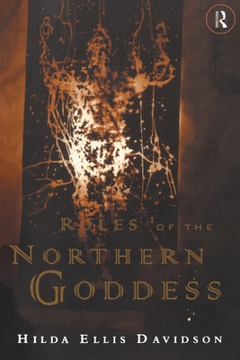 Roles of the Northern Goddess - Davidson, Hilda Ellis, and Davidson Dr, Hil, and Davidson, Dr Hil