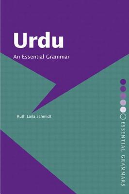 Urdu: An Essential Grammar - Schmidt, Ruth Laila