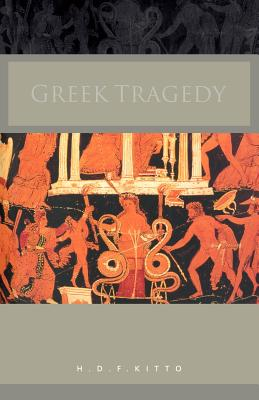 Greek Tragedy - Kitto, H D F, and Kitto H, D F