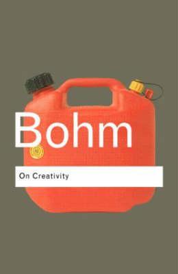 On Creativity - Bohm, David, and Senge, Peter M (Editor)