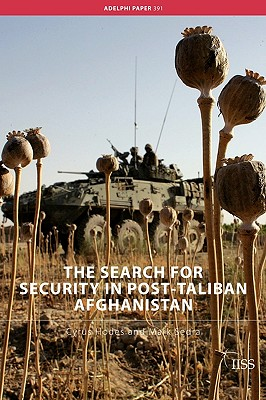 The Search for Security in Post-Taliban Afghanistan - Hodes, Cyrus, and Sedra, Mark