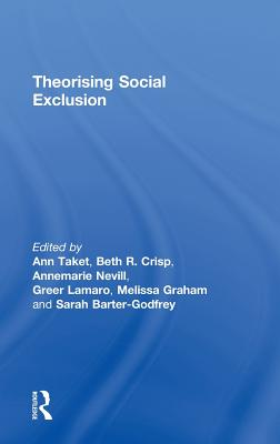 Theorising Social Exclusion - Taket Ann, and Taket, Ann (Editor), and Crisp, Beth R (Editor)