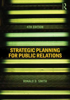 Strategic Planning for Public Relations - Smith, Ronald D