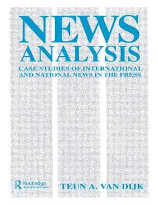 News Analysis: Case Studies of International and National News in the Press - Dijk, Teun A. van