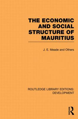 The Economic and Social Structure of Mauritius - Meade, James E.
