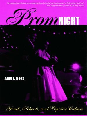 Prom Night: Youth, Schools and Popular Culture - Best, Amy L, and Best Amy, L