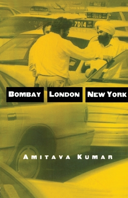Bombay--London--New York - Kumar, Amitava