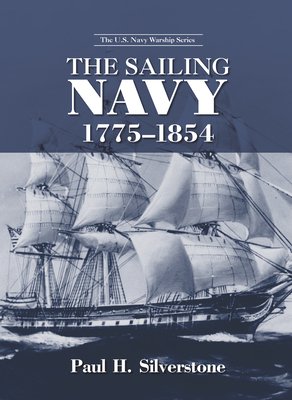 The Sailing Navy, 1775-1854 - Silverstone, Paul H