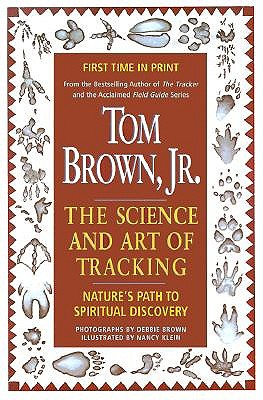 Tom Brown's Science and Art of Tracking - Brown, Tom, Jr.