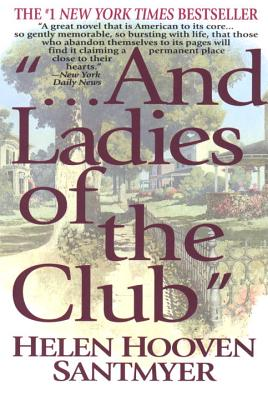 And Ladies of the Club - Santmyer, Helen Hooven