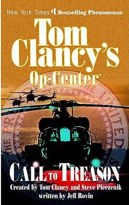 Call to Treason - Clancy, Tom (Creator), and Rovin, Jeff, and Pieczenik, Steve R (Creator)