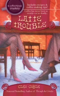 Latte Trouble - Coyle, Cleo