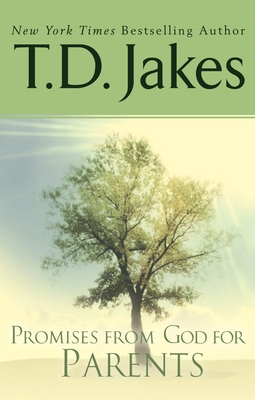 Promises from God for Parents - Jakes, T D