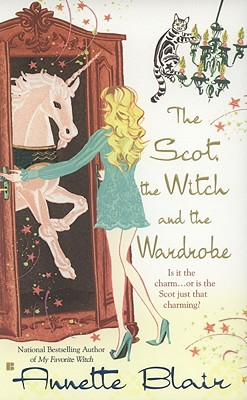 The Scot, the Witch and the Wardrobe - Blair, Annette