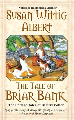 The Tale of Briar Bank - Albert, Susan Wittig, Ph.D.