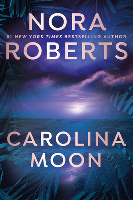 Carolina Moon - Roberts, Nora