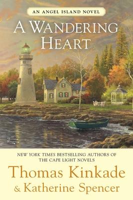 A Wandering Heart - Kinkade, Thomas, Dr., and Spencer, Katherine