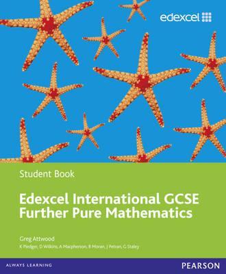 Edexcel International GCSE Further Pure Mathematics Student Book - Attwood, Greg