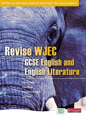 Revise WJEC GCSE English and English Literature - Childs, Barry (Editor), and Elliot, Ken (Editor), and Graham, Margaret (Editor)