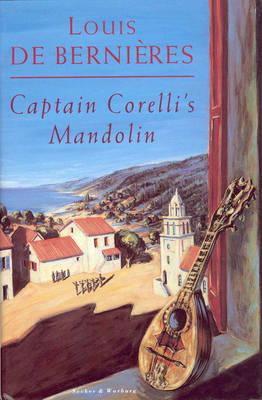 Captain Corelli's Mandolin - De, Bernieres Louis, and de Bernieres, Louis