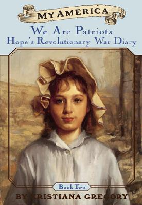 Hope's Revolutionary War Diaries: Book Two: We Are Patriots - Gregory, Kristiana