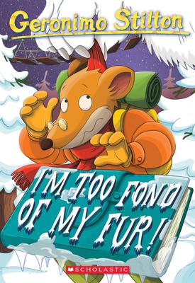 Geronimo Stilton #4: I'm Too Fond of My Fur! - Stilton, Geronimo