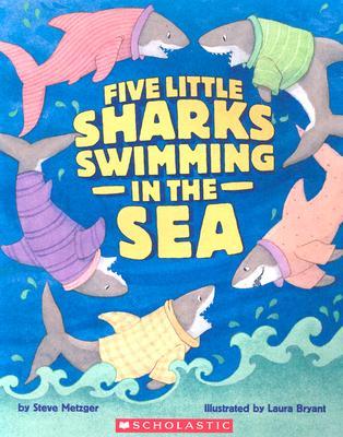 Five Little Sharks Swimming in the Sea - Metzger, Steve