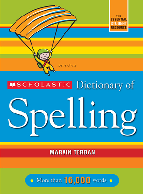 Scholastic Dictionary of Spelling - Terban, Marvin