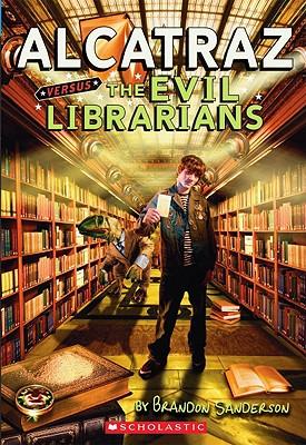 Alcatraz Versus the Evil Librarians - Sanderson, Brandon